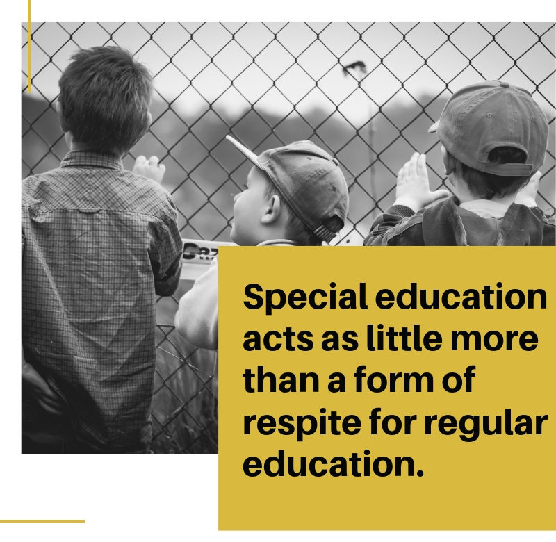 Picture of three boys looking through a barbed wire fence with the words 'Special education acts more as a form of respite for regular education'